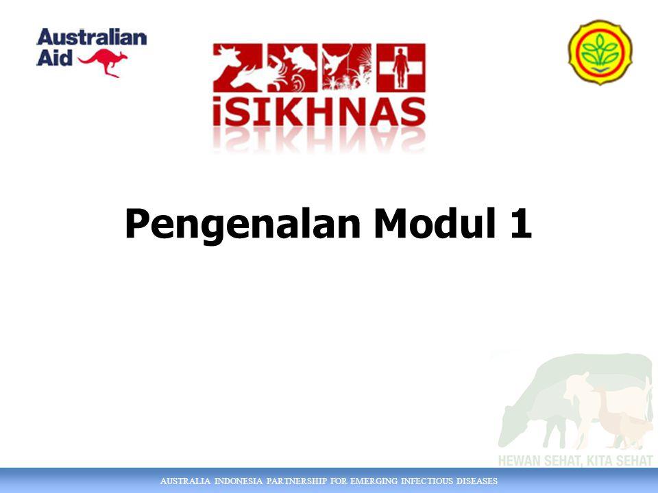 AUSTRALIA INDONESIA PARTNERSHIP FOR EMERGING INFECTIOUS DISEASES Pelaporan Penyakit Lapangan Modul 1