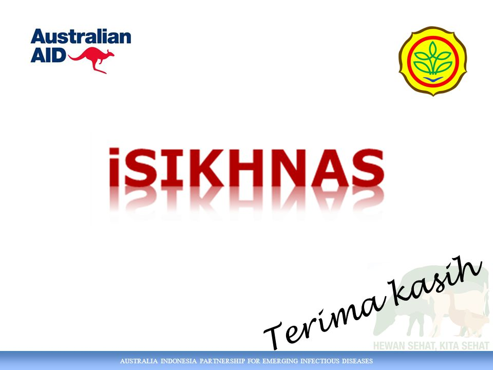 AUSTRALIA INDONESIA PARTNERSHIP FOR EMERGING INFECTIOUS DISEASES Terima kasih