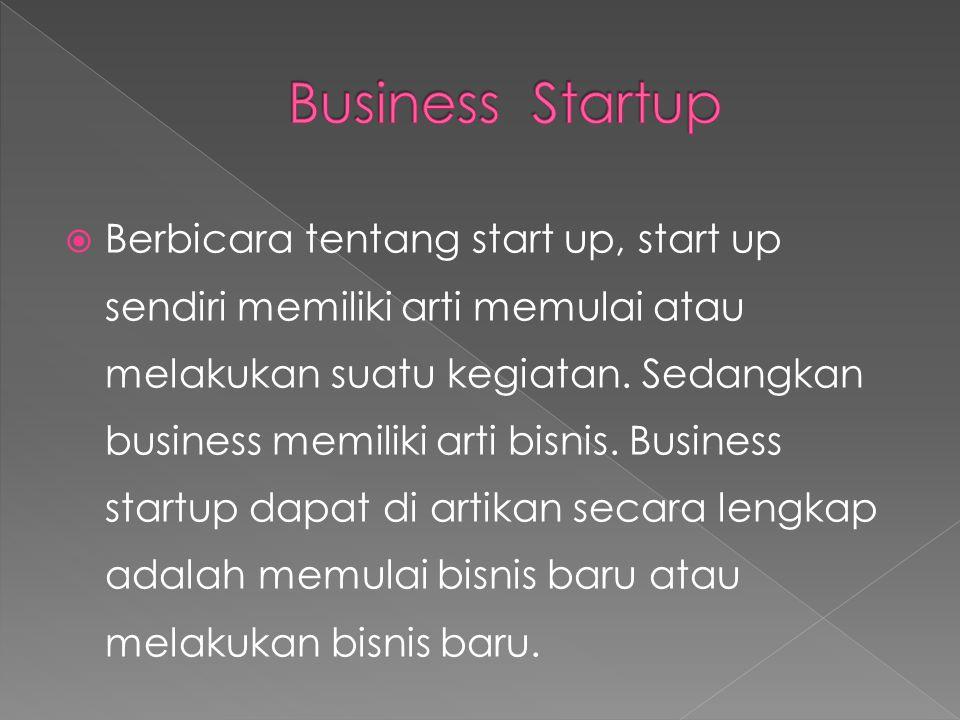  Startup juga memiliki arti perusahaan rintisan merujuk pada sebuah perusahaan yang belum lama beroprasi.