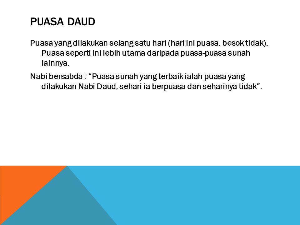 PUASA YAUMUL BIDH Puasa selama tiga hari dalam setiap bulan (Hijriah).
