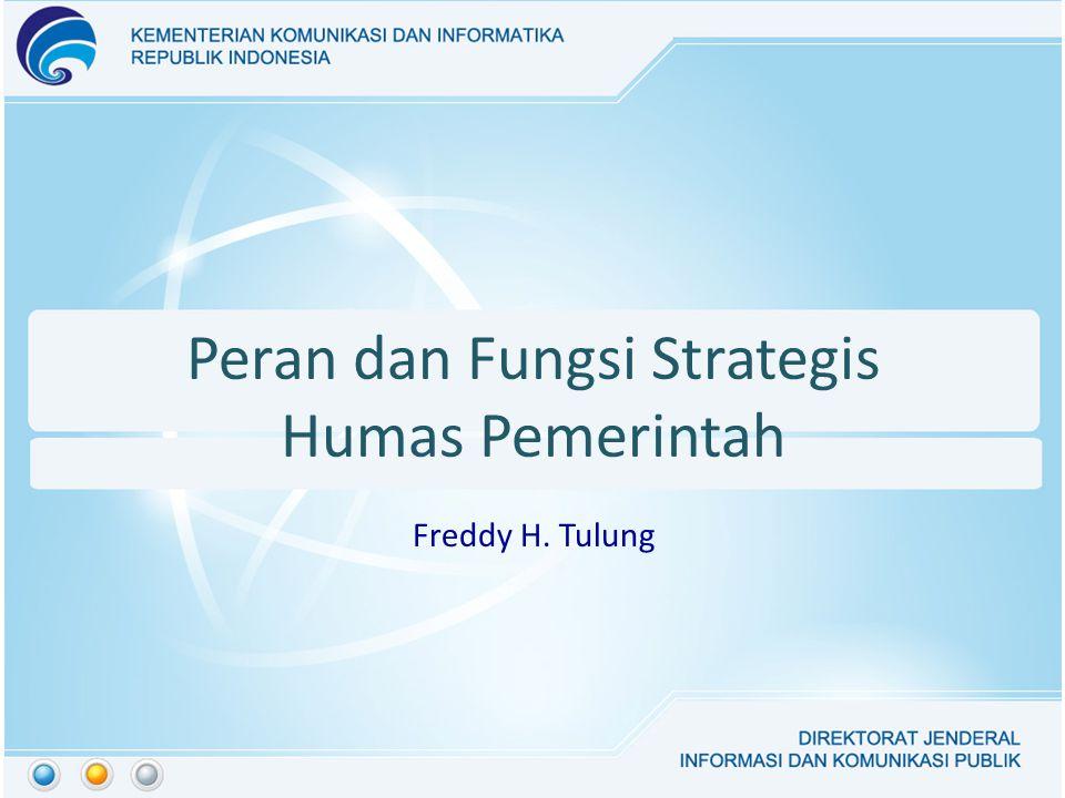 Peran dan Fungsi Strategis Humas Pemerintah Freddy H. Tulung