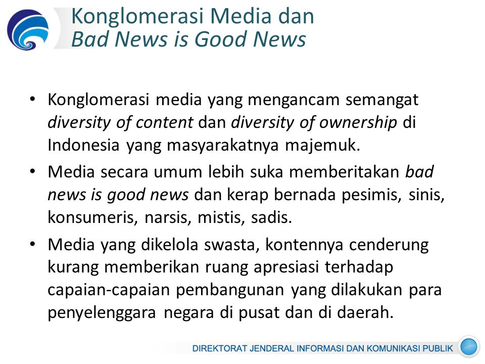 Konglomerasi Media dan Bad News is Good News Konglomerasi media yang mengancam semangat diversity of content dan diversity of ownership di Indonesia y
