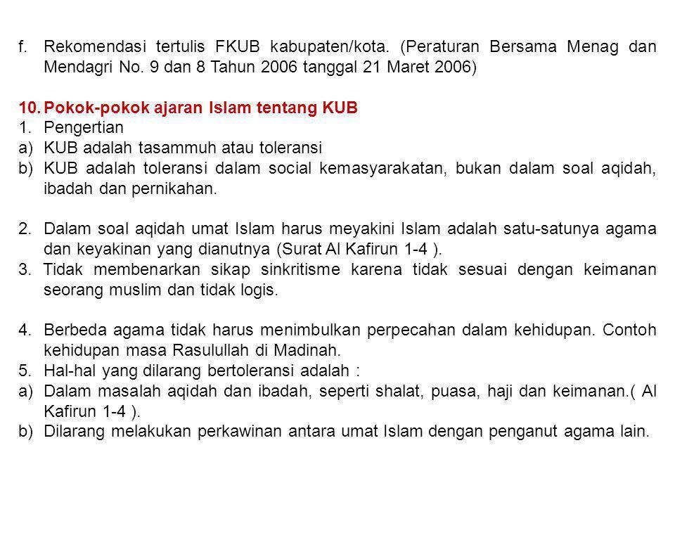 f.Rekomendasi tertulis FKUB kabupaten/kota. (Peraturan Bersama Menag dan Mendagri No. 9 dan 8 Tahun 2006 tanggal 21 Maret 2006) 10.Pokok-pokok ajaran