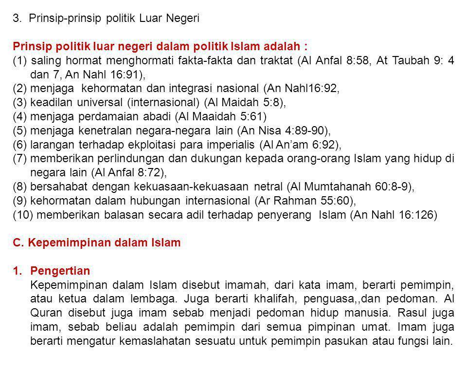 3. Prinsip-prinsip politik Luar Negeri Prinsip politik luar negeri dalam politik Islam adalah : (1) saling hormat menghormati fakta-fakta dan traktat