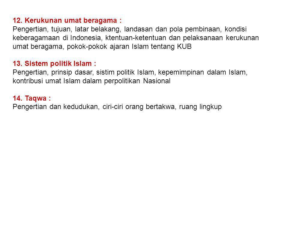 12. Kerukunan umat beragama : Pengertian, tujuan, latar belakang, landasan dan pola pembinaan, kondisi keberagamaan di Indonesia, ktentuan-ketentuan d