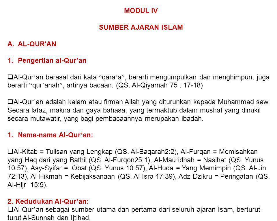 """MODUL IV SUMBER AJARAN ISLAM A.AL-QUR'AN 1.Pengertian al-Qur ' an  Al-Qur ' an berasal dari kata """" qara ' a """", berarti mengumpulkan dan menghimpun, j"""