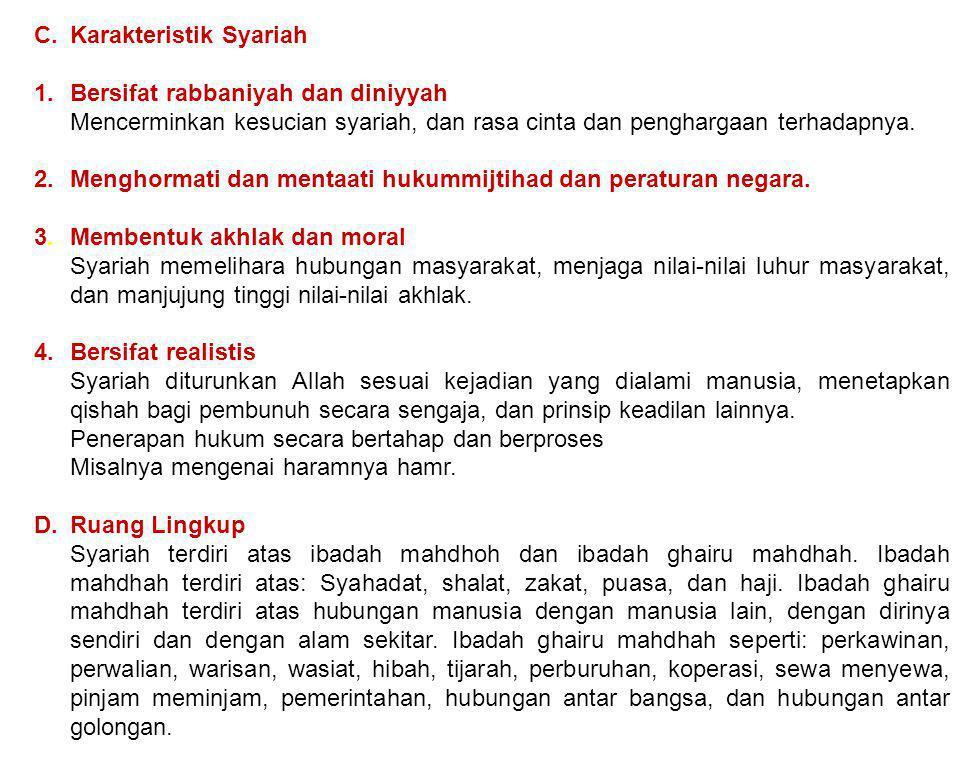 C. Karakteristik Syariah 1. Bersifat rabbaniyah dan diniyyah Mencerminkan kesucian syariah, dan rasa cinta dan penghargaan terhadapnya. 2. Menghormati