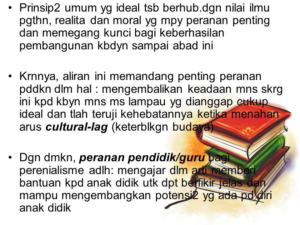 Prinsip2 umum yg ideal tsb berhub.dgn nilai ilmu pgthn, realita dan moral yg mpy peranan penting dan memegang kunci bagi keberhasilan pembangunan kbdy