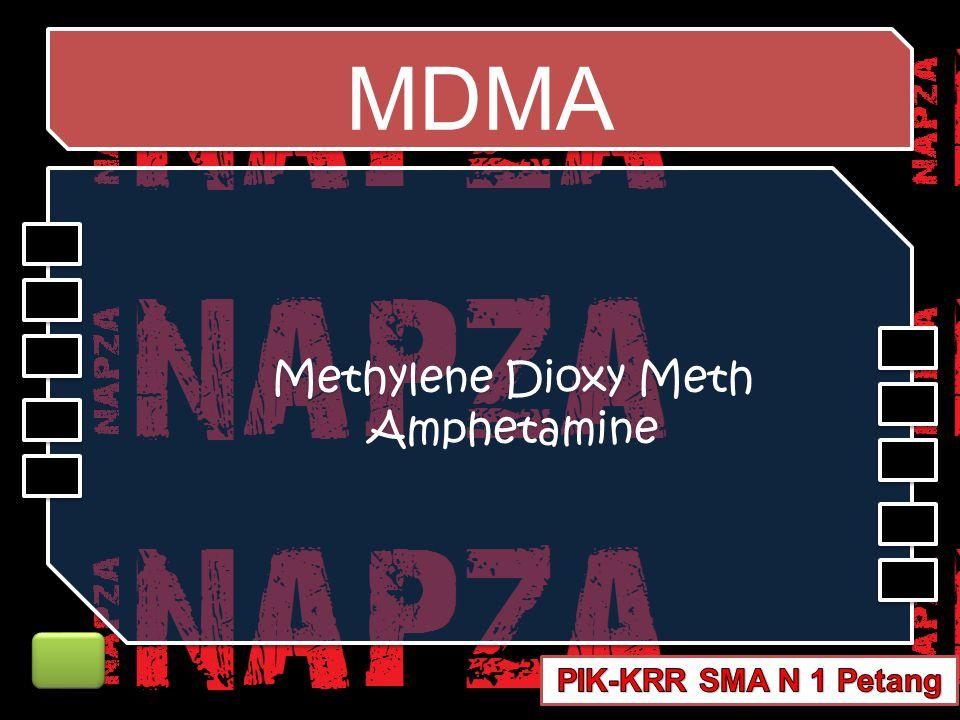 MDMA Methylene Dioxy Meth Amphetamine Methylene Dioxy Meth Amphetamine