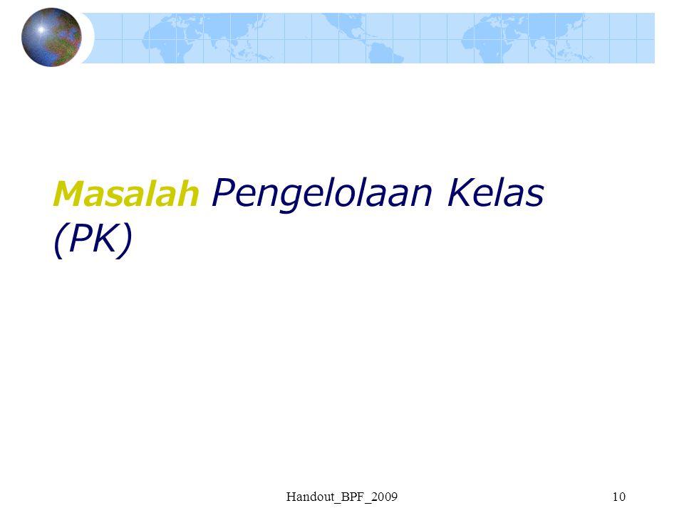 Handout_BPF_200910 Masalah Pengelolaan Kelas (PK)