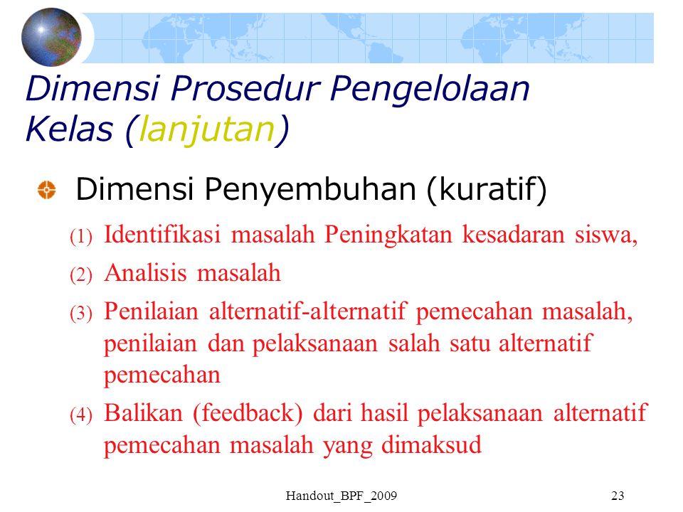 Handout_BPF_200923 Dimensi Prosedur Pengelolaan Kelas (lanjutan) Dimensi Penyembuhan (kuratif) (1) Identifikasi masalah Peningkatan kesadaran siswa, (