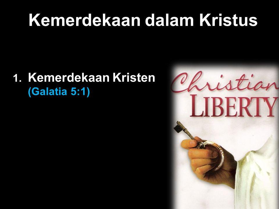 Kemerdekaan Kristen KemerdekaanKristen mencakup pembebasan dari gerakan hati yang paling mendasar, kecenderungan yang turun temurun, segala macam godaan, dan, tentu saja konsekwensi dari memanjakan gerakan hati dan kecenderungan-kecenderungan itu.