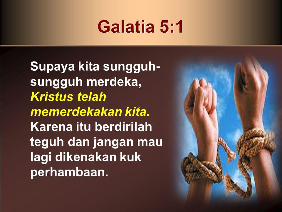 Harapan Paulus Paulus menuntut jemaat di Galatia agar tidak melepaskan kemerdekaan mereka di dalam Kristus...