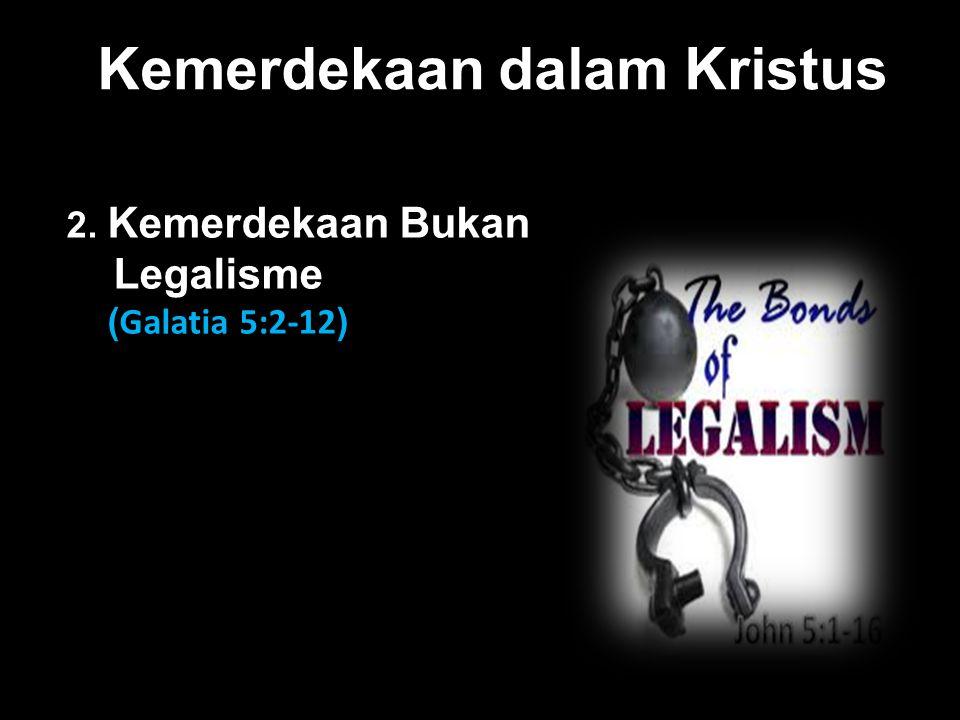 Galatia 5:4,6 Kamu lepas dari Kristus, jikalau kamu mengharapkan kebenaran oleh hukum Taurat; kamu hidup di luar kasih karunia...Sebab bagi orang-orang yang ada di dalam Kristus Yesus hal bersunat atau tidak bersunat tidak mempunyai sesuatu arti, hanya iman yang bekerja oleh kasih.
