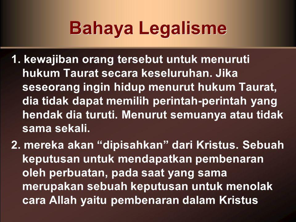 Bahaya Legalisme 3.hal itu menghambat pertumbuhan rohani.