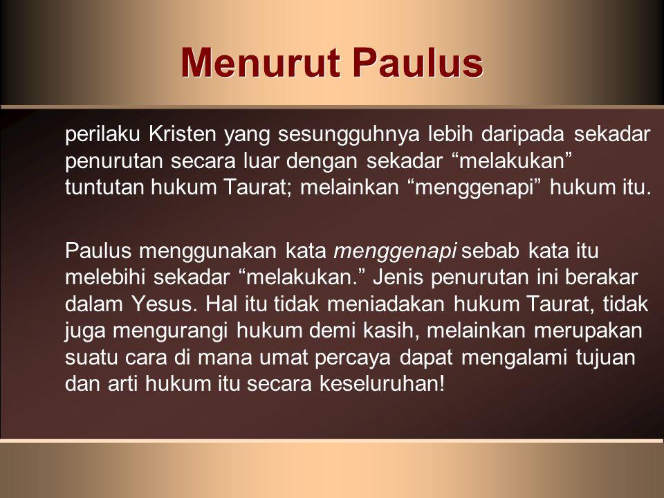 Pandangan Yesus, sehubungan dengan Hukum dan Kasih hukum dan kasih sangat sejalan.
