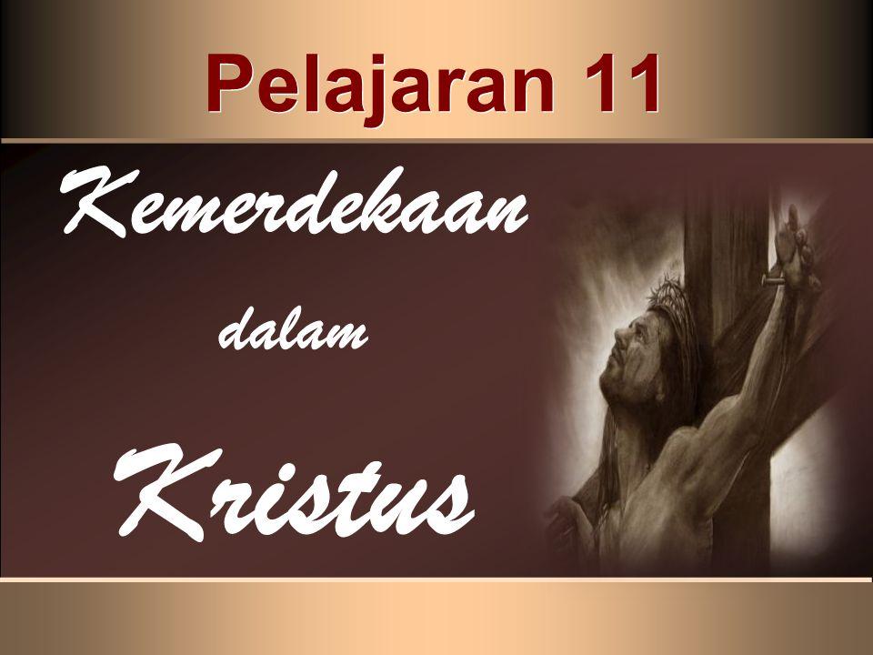 Kata-kata Pembuka Pengorbanan Kristus melepaskan kita dari perbudakan dosa sehingga kita dapat dengan bebas memilih Kristus dan gaya hidup-Nya