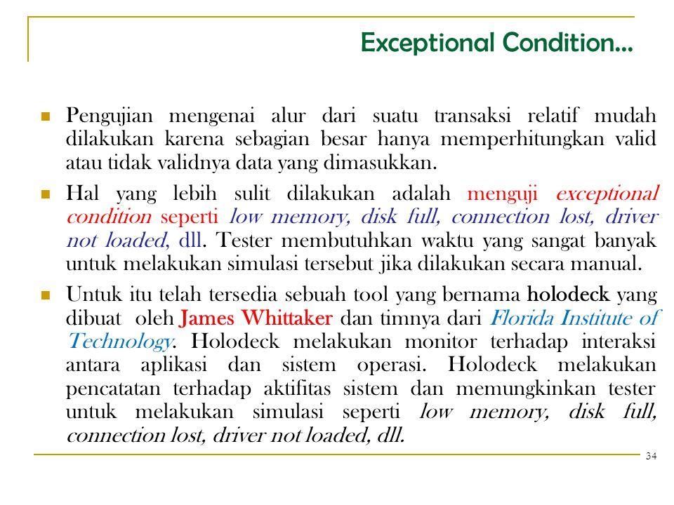 Exceptional Condition... Pengujian mengenai alur dari suatu transaksi relatif mudah dilakukan karena sebagian besar hanya memperhitungkan valid atau t