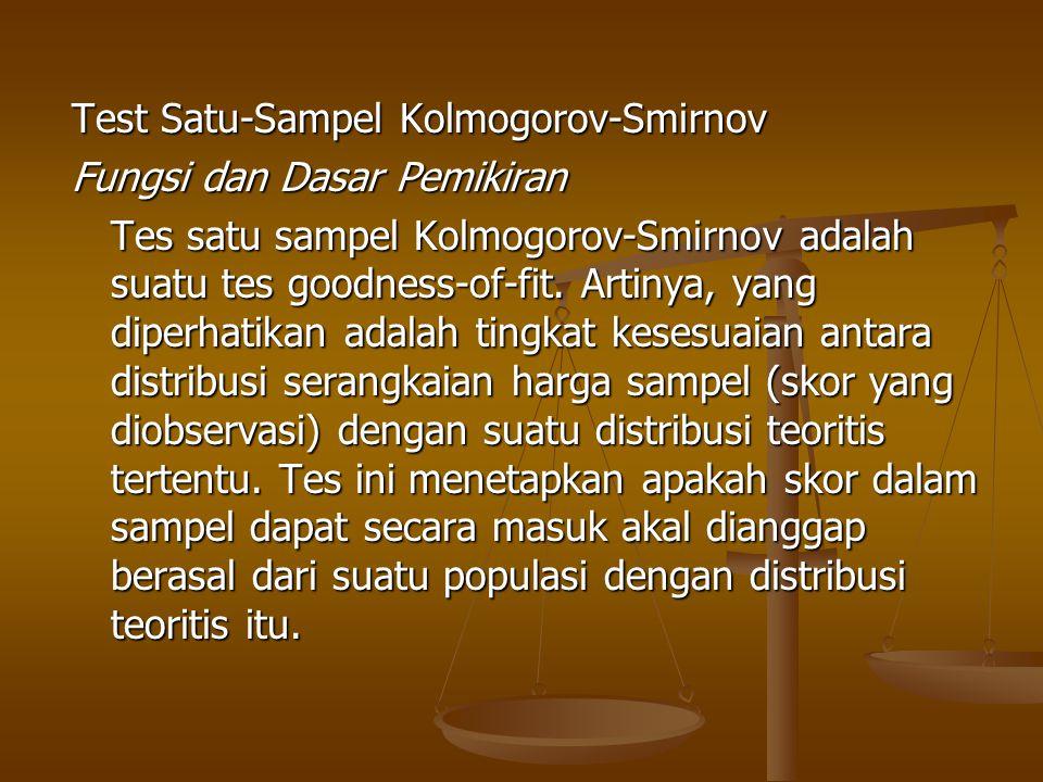 Test Satu-Sampel Kolmogorov-Smirnov Fungsi dan Dasar Pemikiran Tes satu sampel Kolmogorov-Smirnov adalah suatu tes goodness-of-fit. Artinya, yang dipe