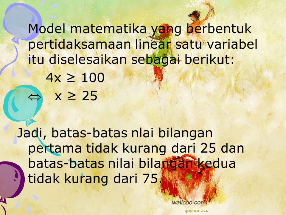 JAWAB  Misalkan bilangan pertama x maka bilangan kedua sama dengan 3x.  Berdasarkan ketentuan yang ada dalam soal, diperoleh model matematika: x + 3