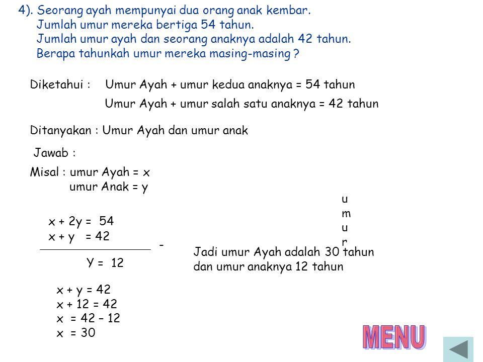 Metode eliminasi 3). 2x + 3y = 5 3x + 4y = 7 6x + 9y = 15 6x + 8y = 14 X3 X2 - Y = 1 Solution Set = ( 1, 1 ) 2x + 3y = 5 3x + 4y = 7 X4 X3 8x + 12y =