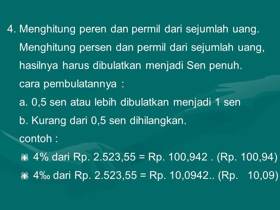 4.Menghitung peren dan permil dari sejumlah uang.