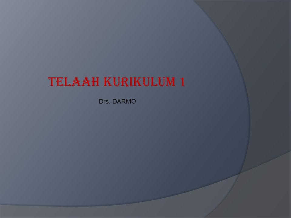 Telaah kurikulum 1 Drs. DARMO