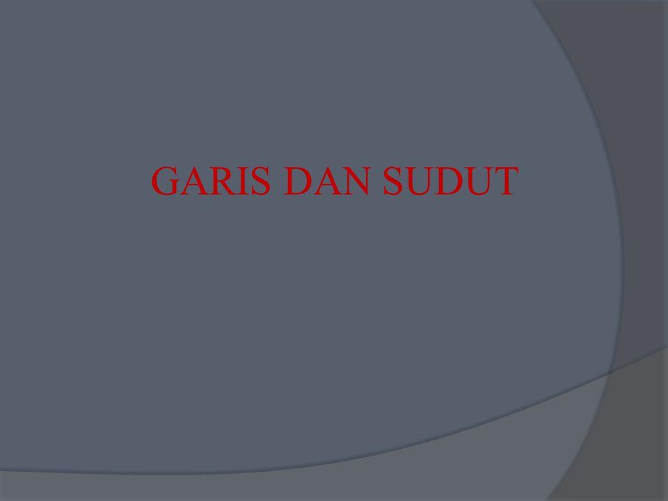 GARIS DAN SUDUT