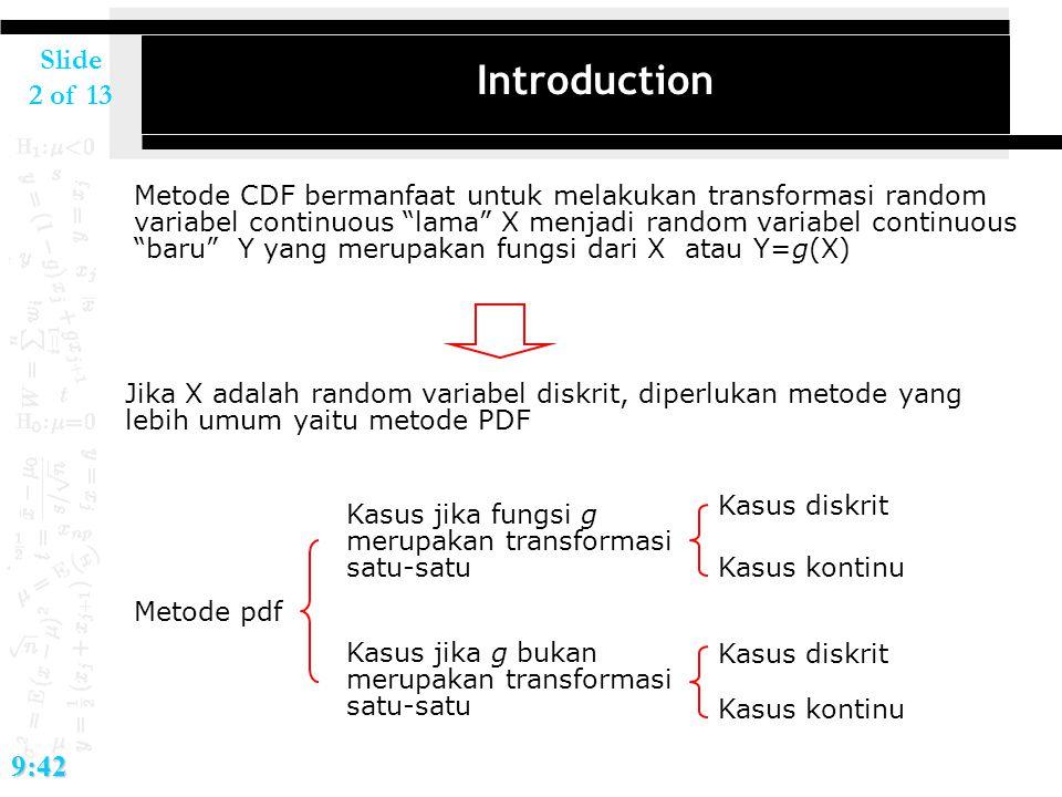 """Slide 2 of 139:42 Introduction Metode CDF bermanfaat untuk melakukan transformasi random variabel continuous """"lama"""" X menjadi random variabel continuo"""