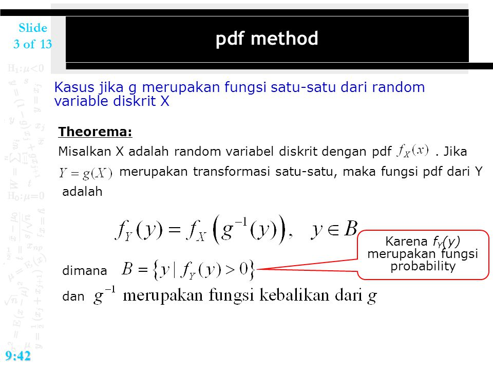 Slide 3 of 139:42 pdf method Kasus jika g merupakan fungsi satu-satu dari random variable diskrit X Theorema: Misalkan X adalah random variabel diskri