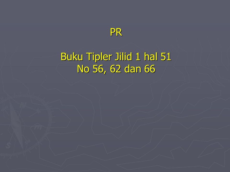 PR Buku Tipler Jilid 1 hal 51 No 56, 62 dan 66
