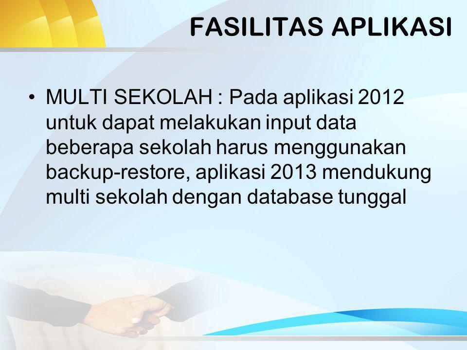 FASILITAS APLIKASI DATA PREFILL : Pada versi 2012 data prefill hanya terbatas pada PTK dan tidak uptodate, versi 2013 menyertakan data prefill yang diambil dari data pengiriman aplikasi 2012