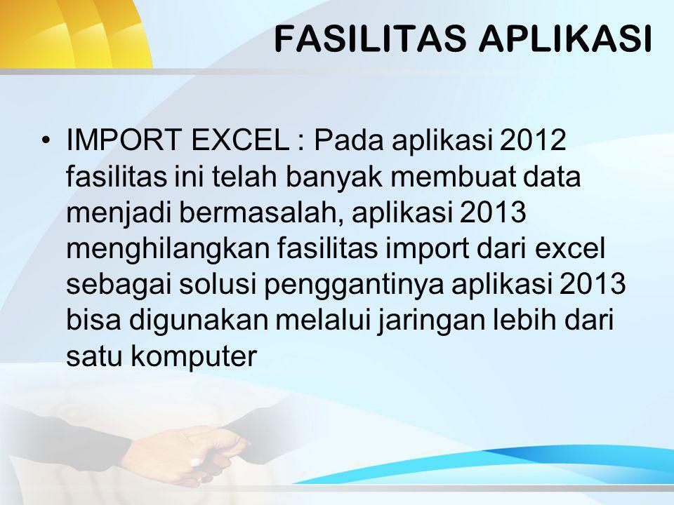 FASILITAS APLIKASI KURIKULUM : Aplikasi 2013 sudah ada fasilitas penerapan kurikulum KTSP dan Kurikulum 2013