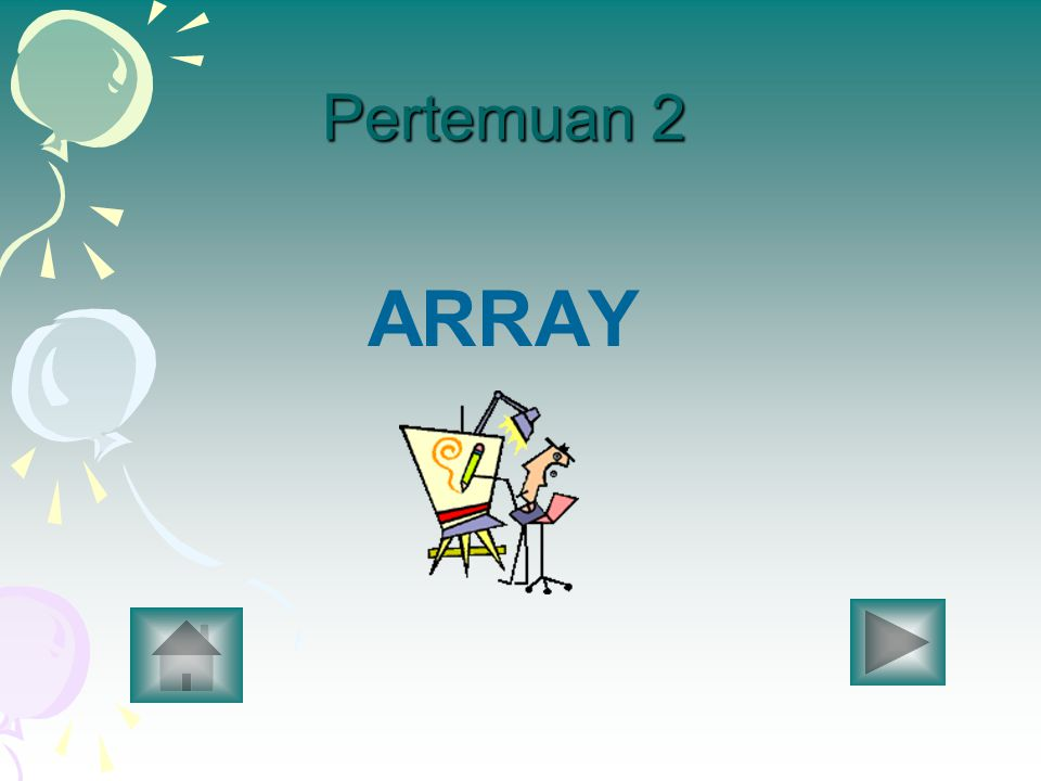 Pertemuan 2 ARRAY