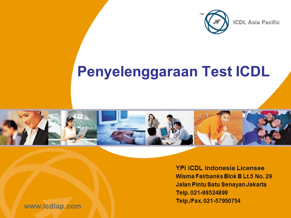 www.icdlap.com Penyelenggaraan Test ICDL YPI ICDL Indonesia Licensee Wisma Fairbanks Blok B Lt.5 No.