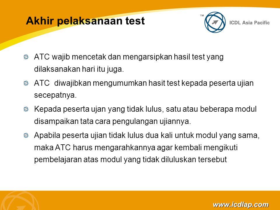 Akhir pelaksanaan test ATC wajib mencetak dan mengarsipkan hasil test yang dilaksanakan hari itu juga.