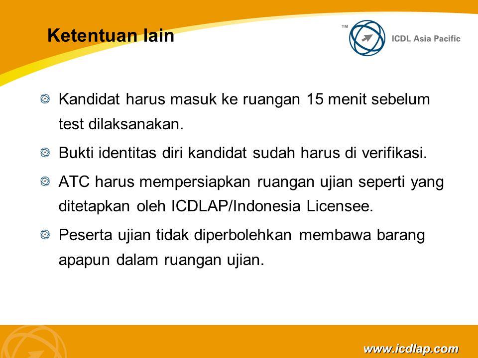 Ketentuan lain Satu jam sebelum pelaksanaan ujian ; ATC harus harus sudah yakin bahwa semua PC; Sudah bebas dari software apapun.