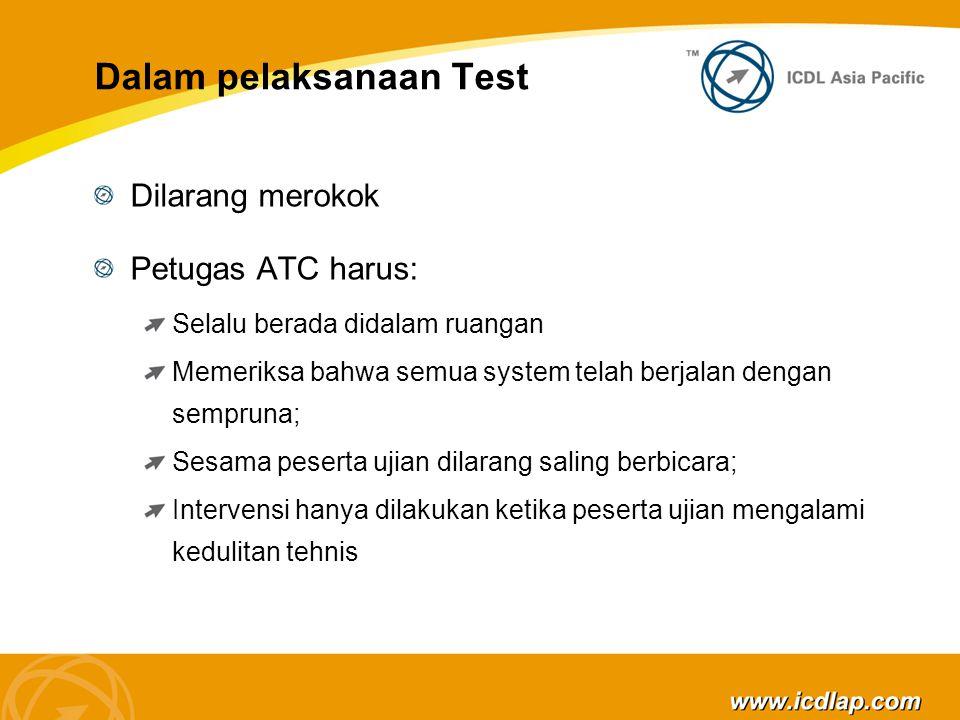 Dalam pelaksanaan Test Dilarang merokok Petugas ATC harus: Selalu berada didalam ruangan Memeriksa bahwa semua system telah berjalan dengan sempruna; Sesama peserta ujian dilarang saling berbicara; Intervensi hanya dilakukan ketika peserta ujian mengalami kedulitan tehnis