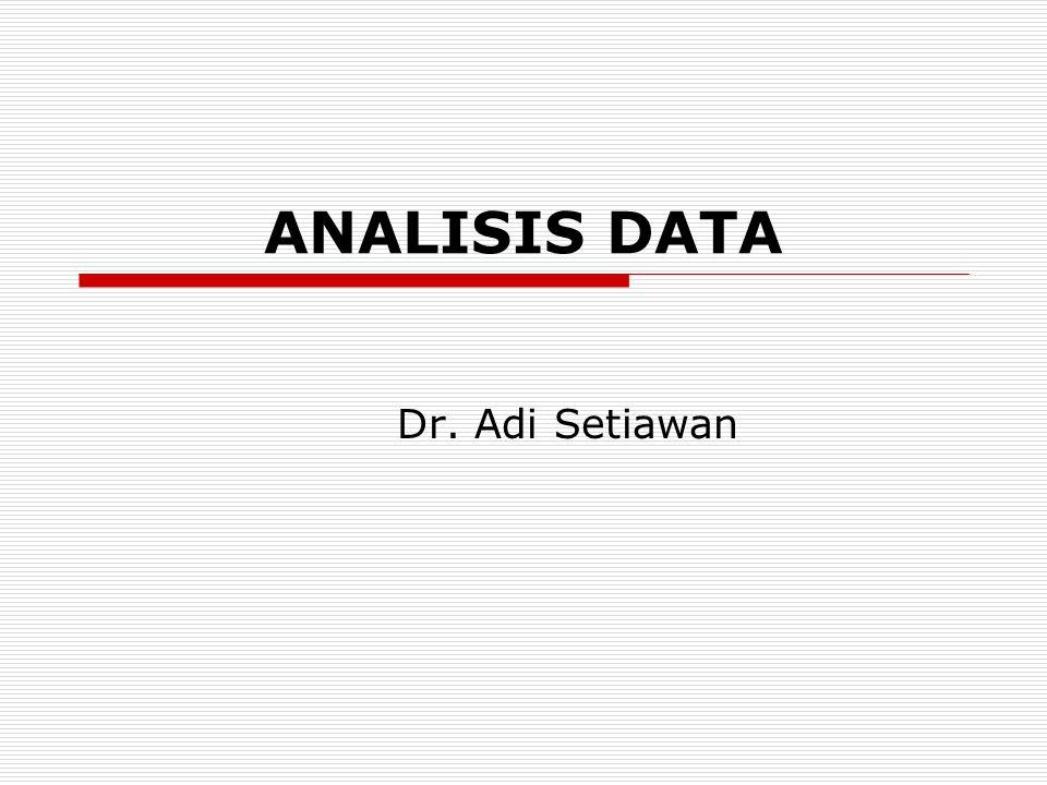 ANALISIS DATA Dr. Adi Setiawan