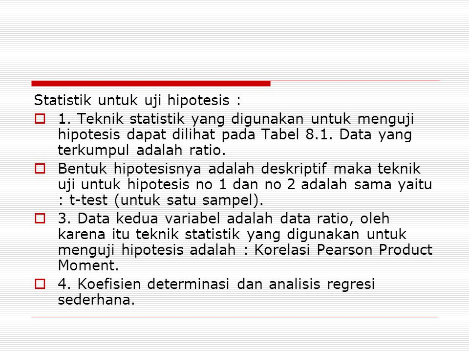 Statistik untuk uji hipotesis :  1.