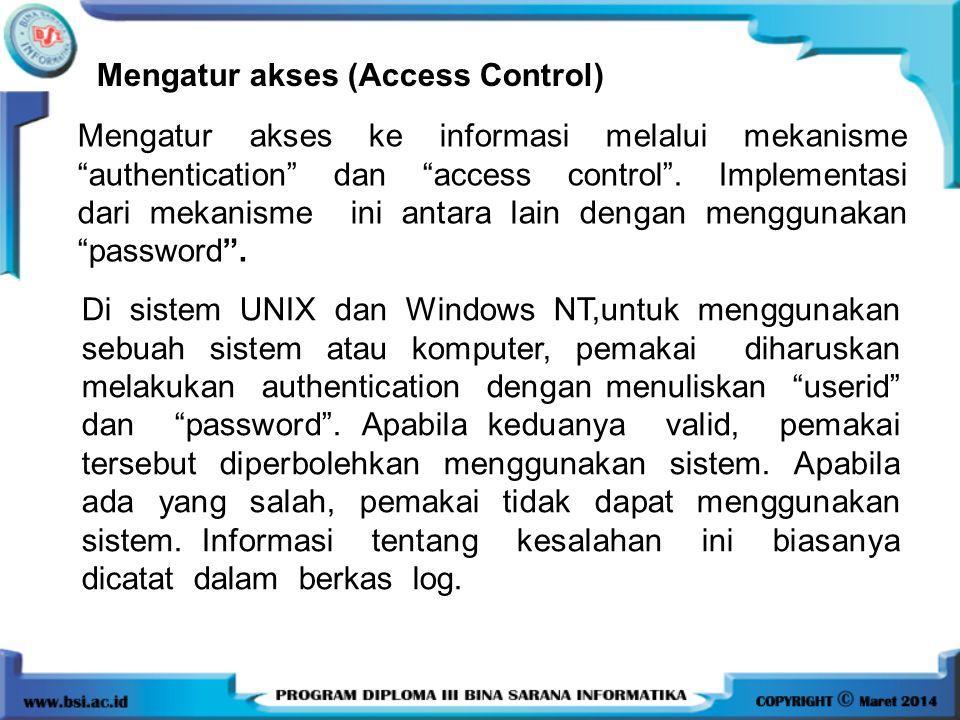 """Mengatur akses (Access Control) Mengatur akses ke informasi melalui mekanisme """"authentication"""" dan """"access control"""". Implementasi dari mekanisme ini a"""
