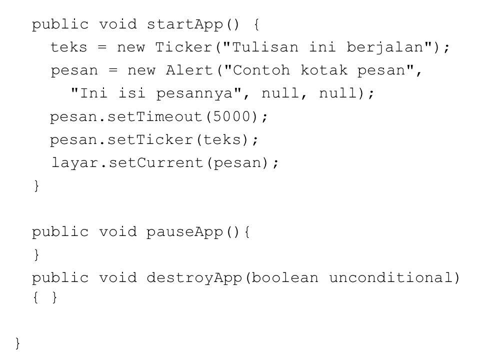 public void startApp() { teks = new Ticker(