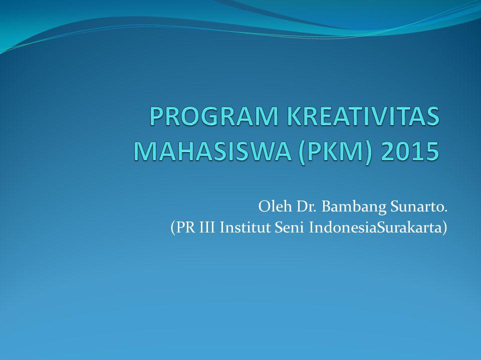 Oleh Dr. Bambang Sunarto. (PR III Institut Seni IndonesiaSurakarta)