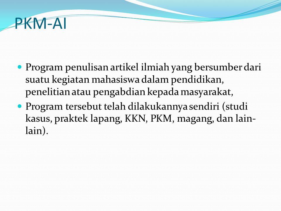 PKM-AI Program penulisan artikel ilmiah yang bersumber dari suatu kegiatan mahasiswa dalam pendidikan, penelitian atau pengabdian kepada masyarakat, P