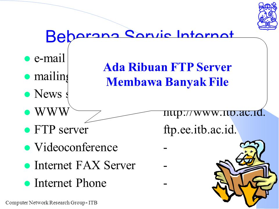 Computer Network Research Group - ITB Beberapa Servis Internet l e-mailcnrg@itb.ac.id.