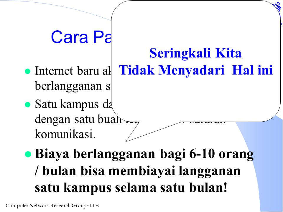 Computer Network Research Group - ITB Cara Paling Ekonomis.