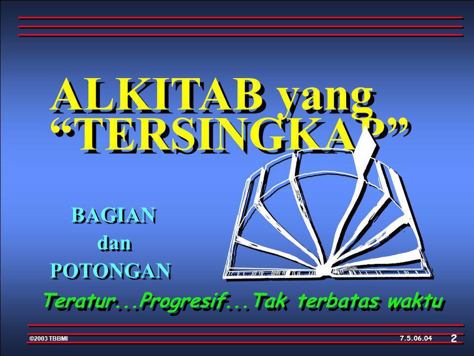 ALKITAB yang TERSINGKAP ©2003 TBBMI 7.5.06.
