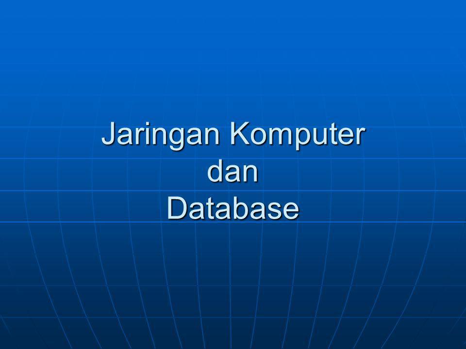 Jaringan Komputer dan Database