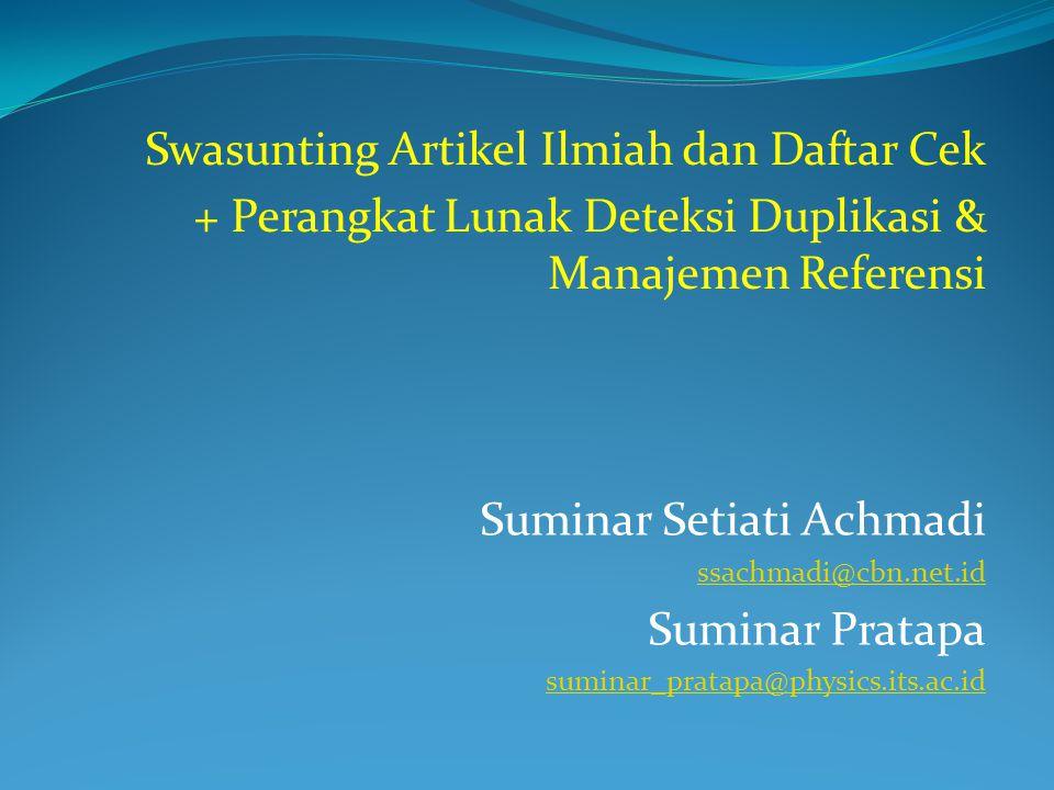 Suminar Setiati Achmadi ssachmadi@cbn.net.id Suminar Pratapa suminar_pratapa@physics.its.ac.id Swasunting Artikel Ilmiah dan Daftar Cek + Perangkat Lu