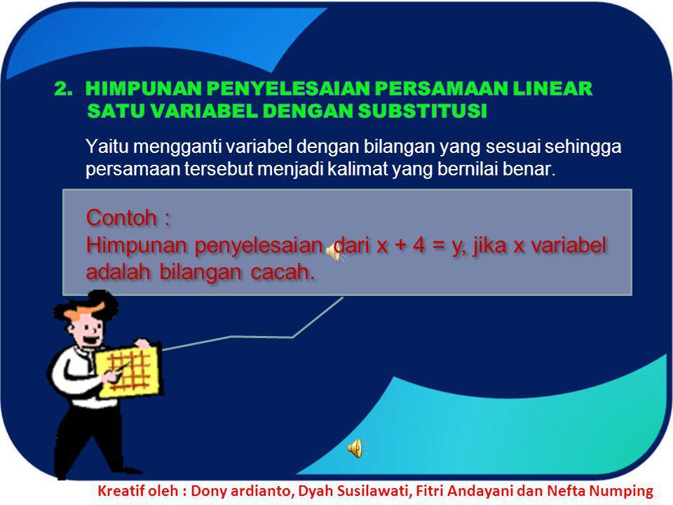 CONTOH : Dari kalimat berikut tentukan yang merupakan persamaan linear satu variabel .